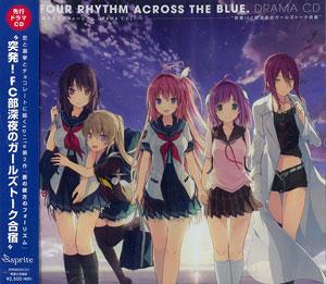 """CD Ao no Kanata no Four Rhythm Drama CD """"Toppatsu! FC-bu Shinya no Girls' Talk Gasshuku"""" / Natsu Sawada' Yuri Konno' Mito Sera' Others(Back-order)"""