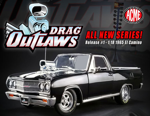 1/18 Drag Outlaws 1:18 1965 El Camino[ACME]【送料無料】《06月仮予約》