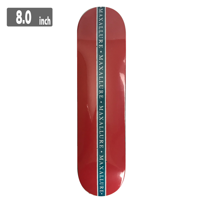 MAXALLURE マックスアルーア スケートボード デッキ 8.0
