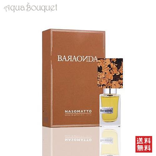 ナーゾマット バランダ エクストレドパルファム 30ml NASOMATTO BARAONDA EXTRAIT DE PARFUM [0320]