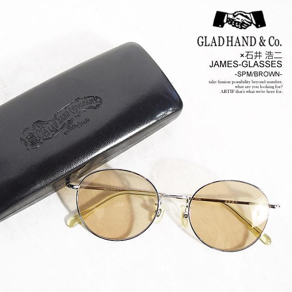 GLAD HAND×石井 浩二 グラッドハンド×石井 浩二 JAMES-GLASSES -SPM/BROWN- メンズ サングラス 眼鏡 メガネ サークルタイプ アクセサリー ストリート おしゃれ かっこいい カジュアル ファッション 送料無料 gladhand