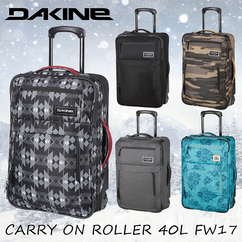 DAKINE ダカイン ソフトキャリーケース 機内持ち込みサイズ CARRY ON ROLLER 40L FW17 AH237046