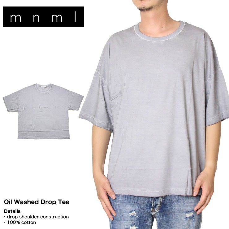 ドロップショルダーTシャツ mnml ミニマル SALE50%OFF 買物 OIL WASHED DROP TEE 17ML-SP216T グレー 定価の67%OFF S L 大きい XL オーバーサイズ ビッグサイズ M XXL