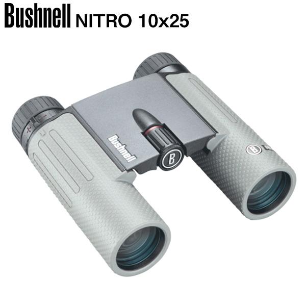 ブッシュネル 日本正規品 ニトロ10x25 望遠倍率10倍 完全防水 コンパクト 双眼鏡 Bushnell【ブッシュネル 日本正規品】【双眼鏡】