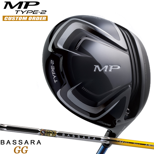 ミズノ MP TYPE-2 ドライバーBASSARA GG シャフト装着仕様#カスタムオーダー#特注#MIZUNO/MPタイプ2/460cc#ミツビシグランドバサラGG