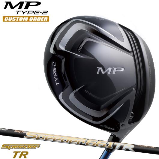 ミズノ MP TYPE-2 ドライバーSpeeder TR シャフト装着仕様#カスタムオーダー#特注#MIZUNO/MPタイプ2/460cc#スピーダーTR