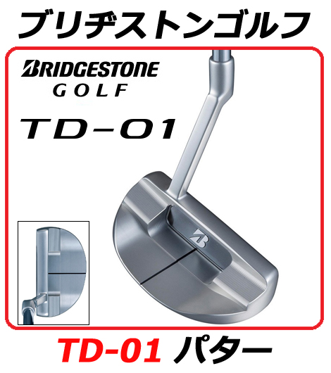 【新品】【送料無料】【パター】ブリヂストンゴルフ(ブリジストンゴルフ)TD-01パターBRIDGESTONEGOLF TD01 PUTTERモデル:TD-01(マレット型)