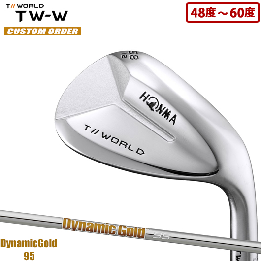 ホンマゴルフ ツアーワールド TW-W ウェッジDynamicGold 95 シャフト装着仕様#カスタムオーダー#特注#本間/HONMA/TOURWORLD/2019/TWW#ダイナミックゴールド95/DG95