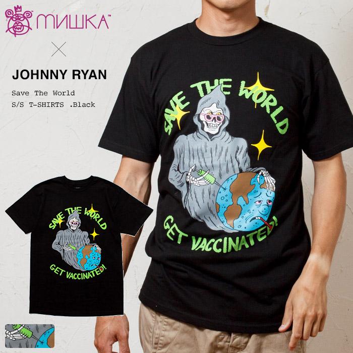 MISHKA ミシカ 定番の人気シリーズPOINT(ポイント)入荷 ジョニーライアン 限定コラボ オリジナルグラフィック 半袖Tシャツ x JOHNNY THE SAVE TEE WORLD BLACK 89816BLK ストリート 年末年始大決算 RYAN: