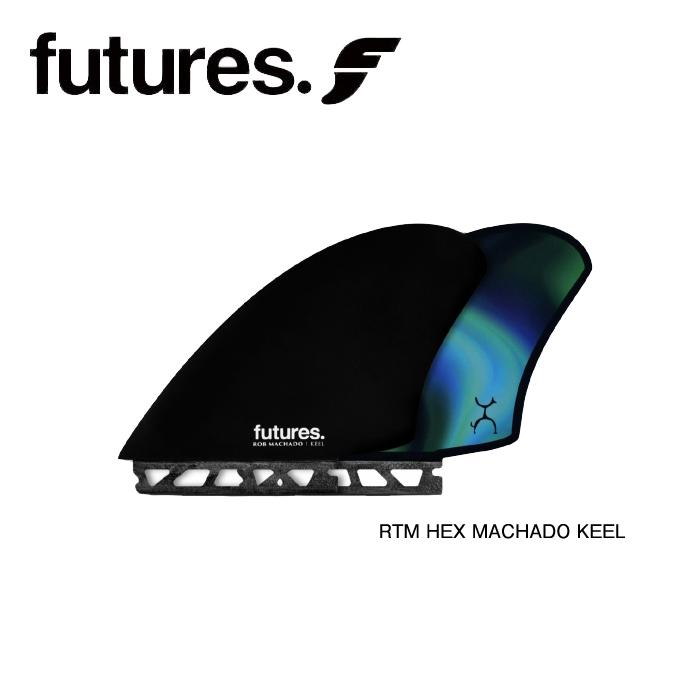 FUTURES. RTM HEX MACHADO KEEL