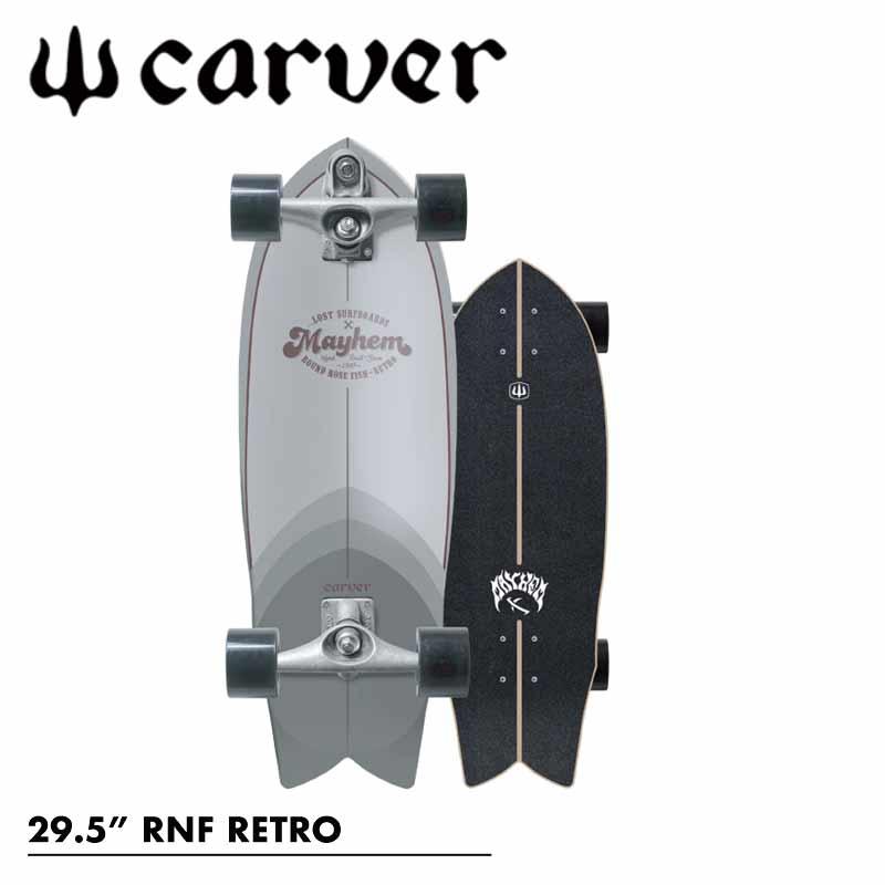 CARVER/カーバーLOST×CARVER RNF RETRO 29.5インチ CX4トラック サーフスケート ロンスケ オフトレ MAYHEM 予約商品