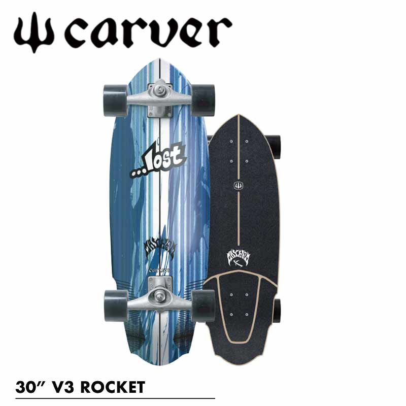 CARVER/カーバーLOST×CARVER V3 ROCKET 30インチ CX4トラック サーフスケート ロンスケ オフトレ MAYHEM 予約商品