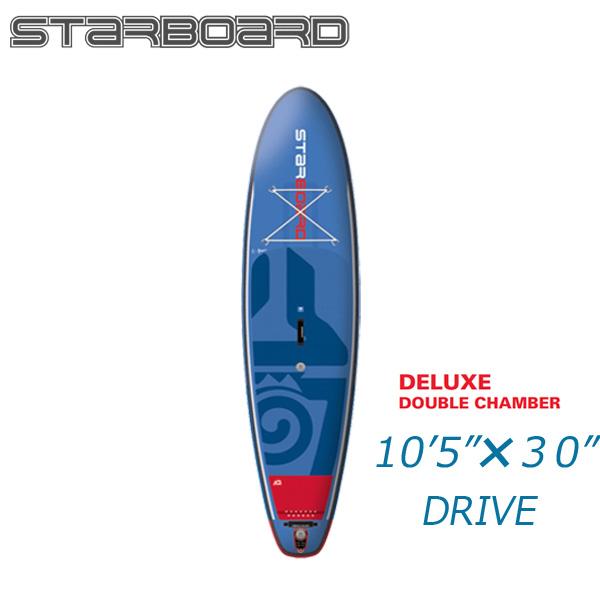 本物保証!  2018 SUP STARBOARD STARBOARD スターボード DRIVE DELUXE 10'5 X 30 X 6 スターボード ドライブ デラックス SUP インフレータブル パドルボード サップ, 新撰文具:737b053b --- canoncity.azurewebsites.net