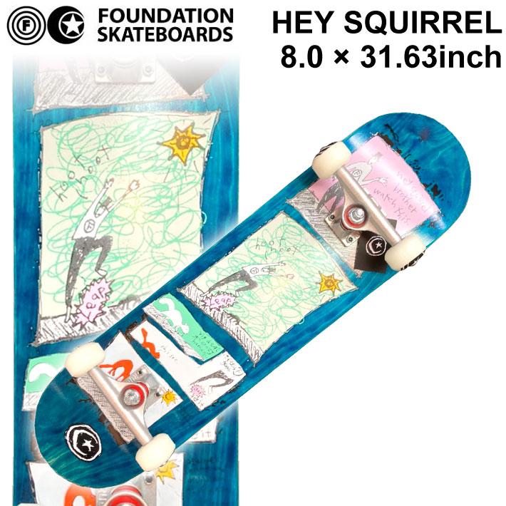 FOUNDATION ファンデーション スケートボード コンプリート HEY SQUIRREL (8.0 × 31.63) [F-103] 完成品 スケボー SKATE BOARD COMPLETE【あす楽対応】