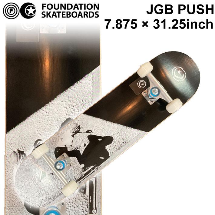 FOUNDATION ファンデーション スケートボード コンプリート JGB PUSH (7.875 × 31.25) [F-102] 完成品 スケボー SKATE BOARD COMPLETE【あす楽対応】