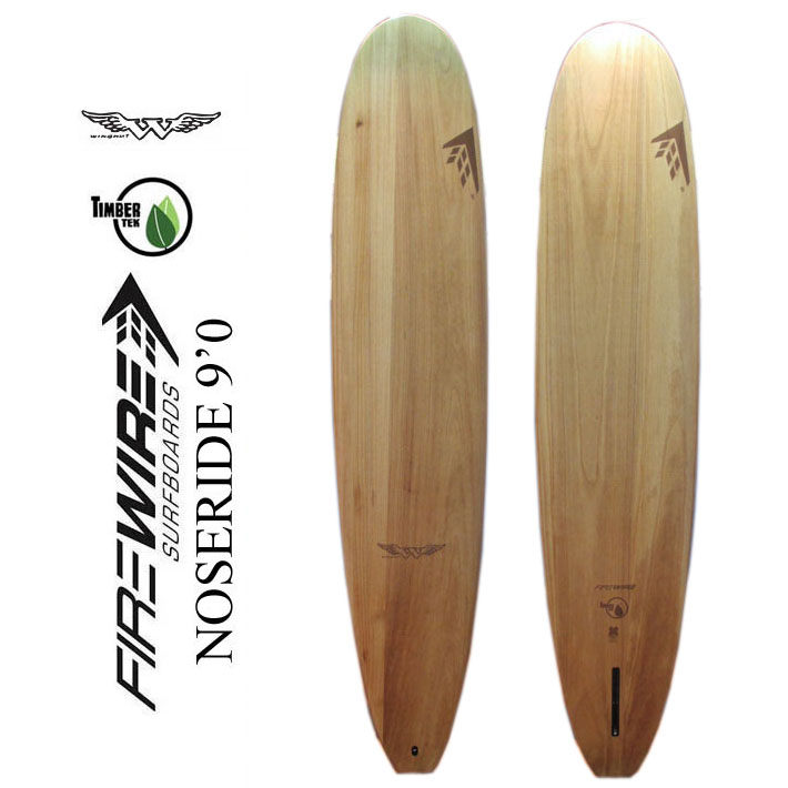 FIREWIRE SURFBOARDS ファイヤーワイヤー サーフボード NOSERIDER 9.0 Timber Tek ティンバーテック ロングボード