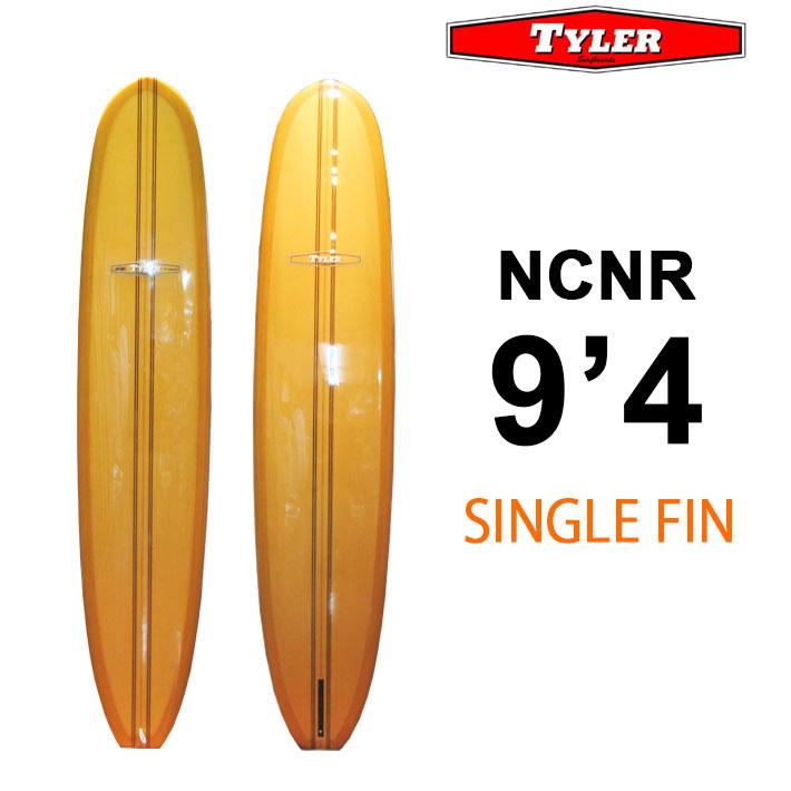 TYLER SURFBOARDS タイラー サーフボード NCNR 9'4 SINGLE FIN シングルフィン ロングボード [条件付き送料無料]