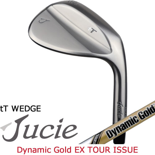 ジューシー ゴルフ ウェッジ Jucie tT wedge ダイナミックゴールド EX ツアーイシュー EX TOUR ISSUE