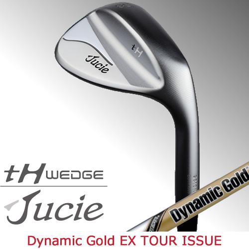 ジューシー ゴルフ ウェッジ Jucie tH wedge ダイナミックゴールド EX ツアーイシュー EX TOUR ISSUE