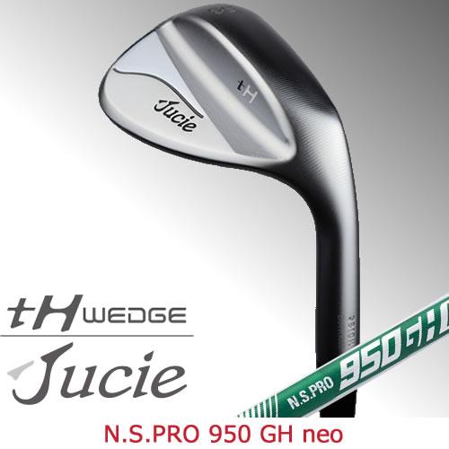 ジューシー ゴルフ ウェッジ Jucie tH wedge エヌエスプロ ネオ NSPRO 950GH neo