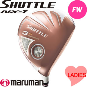 マルマン フェアウェイウッド シャトル レディース maruman SHUTTLE NX-1 エヌエックスワン 【在庫があれば即日発送】