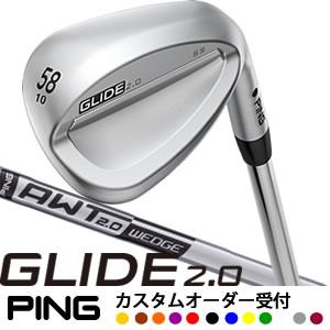 ピン PING グライド ウェッジ 2.0 GLID2E.0 AWT2.0 スチールシャフト 日本仕様 【2018年継続モデル】