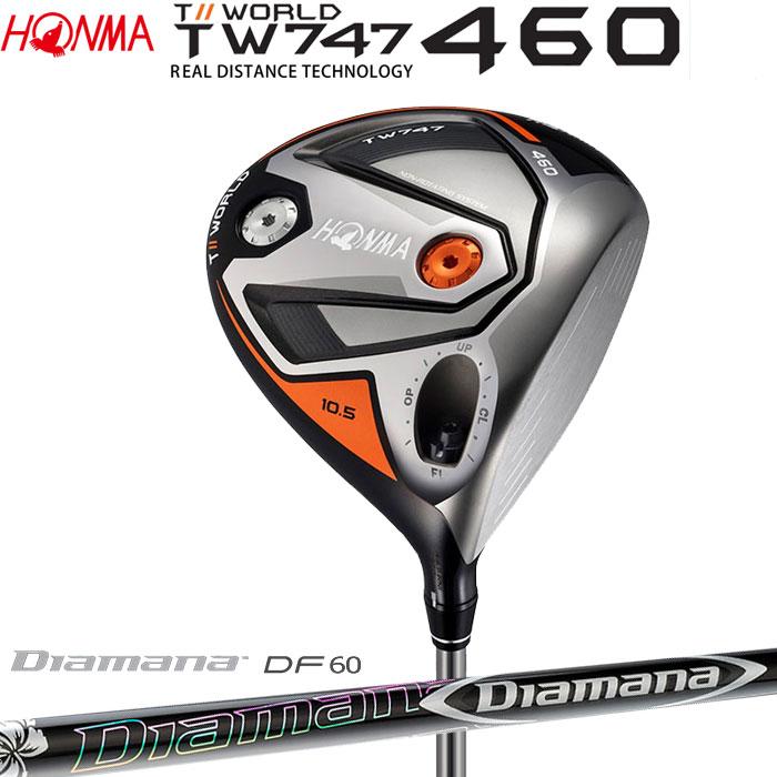 ホンマゴルフ HONMA TOUR WORLD TW747 460 ドライバー 三菱ケミカル ディアマナ DF60