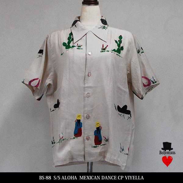 BOHEMIANS(ボヘミアンズ)MEXCAN DANCE CP VIYELLA S/S ALOHA SHIRTS 半袖シャツ UNISEX アロハ ナチュラル