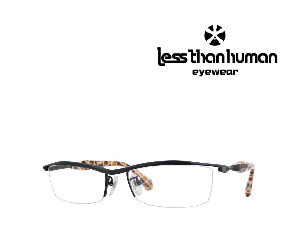送料無料 【LESS THAN HUMAN】レスザン ヒューマン メガネフレーム 一網打尽  195K  ブラック