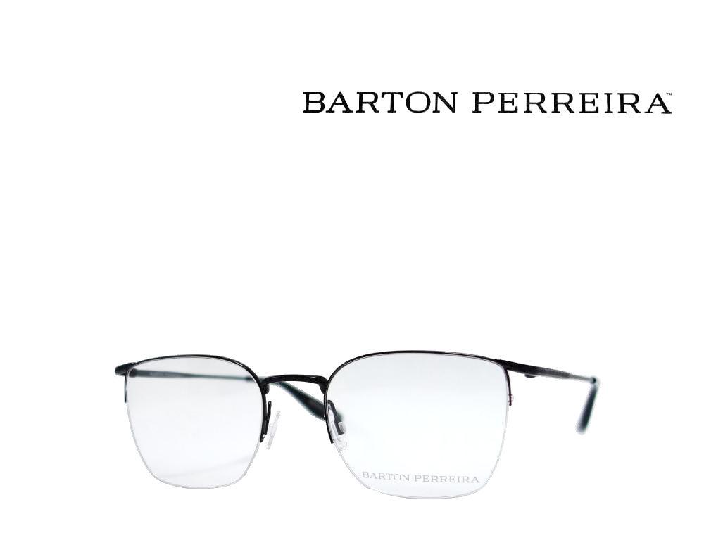 【BARTON PERREIRA】 バートンペレイラ メガネフレーム  DAUPHIN  BKS  ブラック  国内正規品