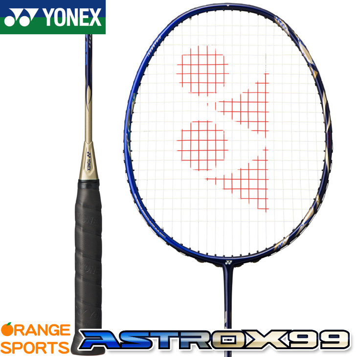 発売中 ヨネックス YONEX アストロクス 99 ASTROX 99 AX99 カラー サファイアネイビー(512) バドミントン バドミントンラケット 3U4・5・6 4U4・5・6