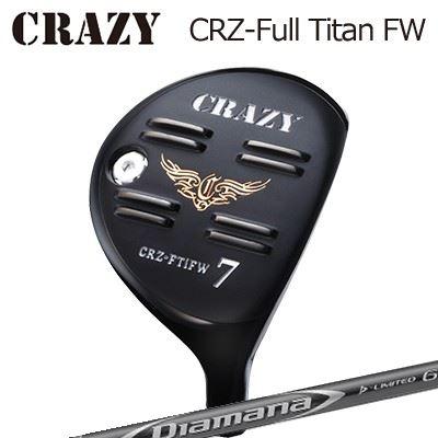 CRAZY CRZ Full Titan FW DIAMANA D-LIMITEDクレイジー CRZ フルチタン フェアウェイウッド ディアマナ Dリミテッド