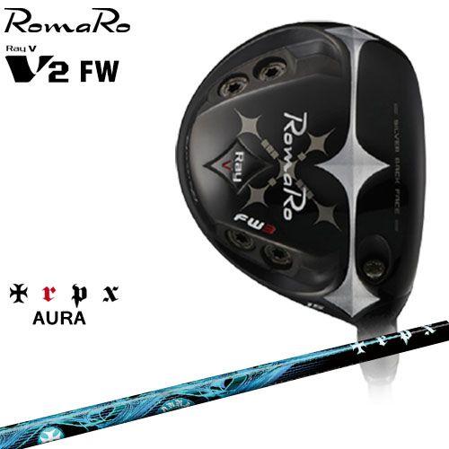 RomaRo/Ray V-V2-FW/ロマロ/フェアウェイウッド/AURA/アウラ/TRPX/トリプルエックス/カスタムクラブ/代引NG
