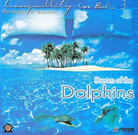バリ島癒し&リラクゼーションCD『Dream of the Dolphins』ドリーム オブ ザ ドルフィンズ☆メール便送料無料☆