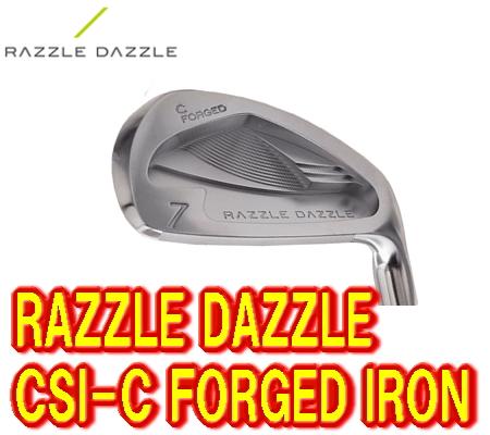 【送料無料】Razzle Dazzle ラズル・ダズル CSI-C FORGED IRON アイアン 6-PW(5本セット) + カスタムシャフト装着!