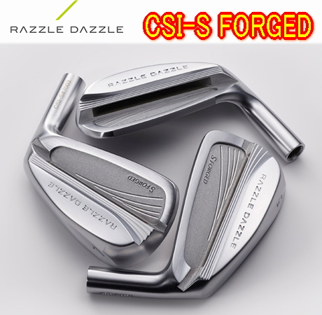 【送料無料】Razzle Dazzle ラズル・ダズル CSI-S FORGED IRON アイアン 5-PW(6本セット) + カスタムシャフト装着!