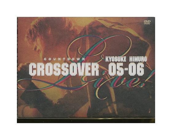 【中古】DVD「 氷室京介 / KYOSUKE HIMURO COUNTDOWN LIVE CROSSOVER 05-06 」初回版