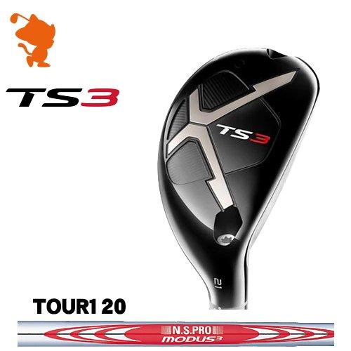 タイトリスト 2019 TS3 ユーティリティTitleist TS3 UTILITYNSPRO MODUS3 TOUR120 スチールシャフトメーカーカスタム 日本モデル