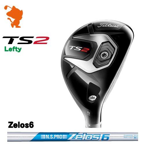 タイトリスト 2019 TS2 レフティ ユーティリティTitleist TS2 Lefty UTILITYNSPRO Zelos6 スチールシャフトメーカーカスタム 日本モデル