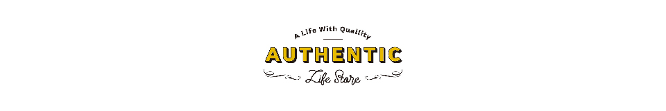 """AUTHENTIC Life Store:""""A Life with Quality""""=""""日常に使いたい上質なモノを提案"""
