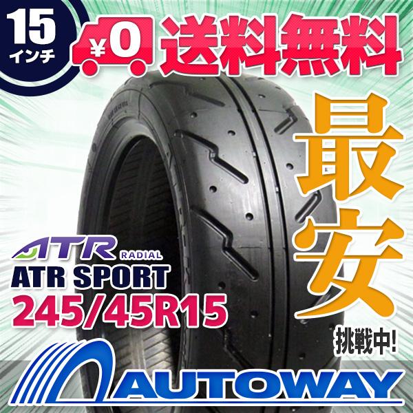 ATR RADIAL ATR-K Sport 245/45R15 【送料無料】 (245/45/15 245-45-15 245/45-15) サマータイヤ 夏タイヤ 単品 15インチ