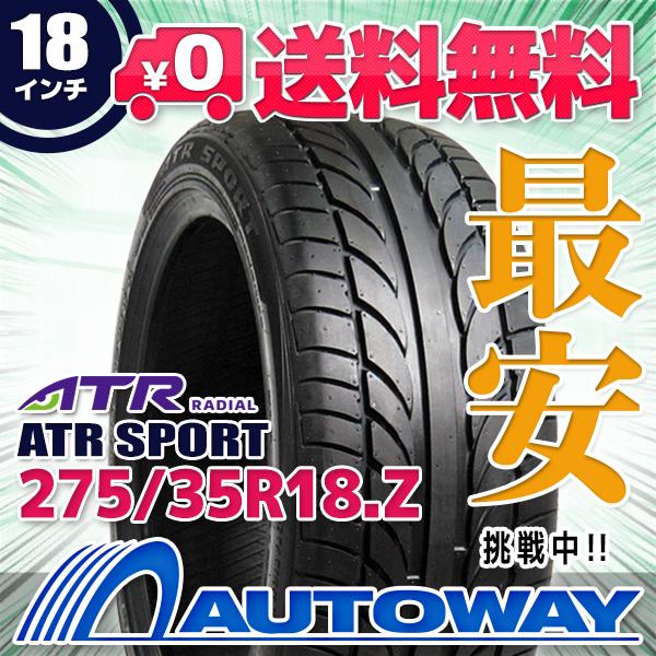 【送料無料】【サマータイヤ】ATR RADIAL ATR SPORT 275/35R18(275/35-18 275-35-18インチ) タイヤのAUTOWAY(オートウェイ)