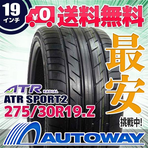 【送料無料】【サマータイヤ】ATR RADIAL ATR SPORT2 275/30R19(275/30-19 275-30-19インチ) タイヤのAUTOWAY(オートウェイ)