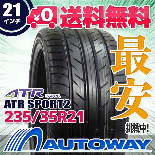 ATR RADIAL ATR SPORT2 235/35R21 【送料無料】 (235/35/21 235-35-21 235/35-21) サマータイヤ 夏タイヤ 単品 21インチ