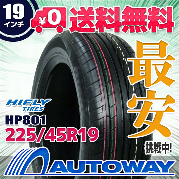 【送料無料】【サマータイヤ】HIFLY(ハイフライ) HP801 225/45R19(225/45-19 225-45-19)AUTOWAY(オートウェイ)