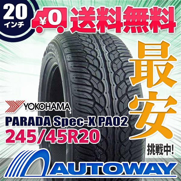 YOKOHAMA (ヨコハマ) PARADA Spec-X PA02 245/45R20 【送料無料】 (245/45/20 245-45-20 245/45-20) サマータイヤ 夏タイヤ 単品 20インチ