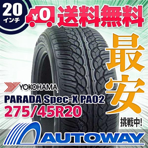 YOKOHAMA (ヨコハマ) PARADA Spec-X PA02 275/45R20 【送料無料】 (275/45/20 275-45-20 275/45-20) サマータイヤ 夏タイヤ 単品 20インチ