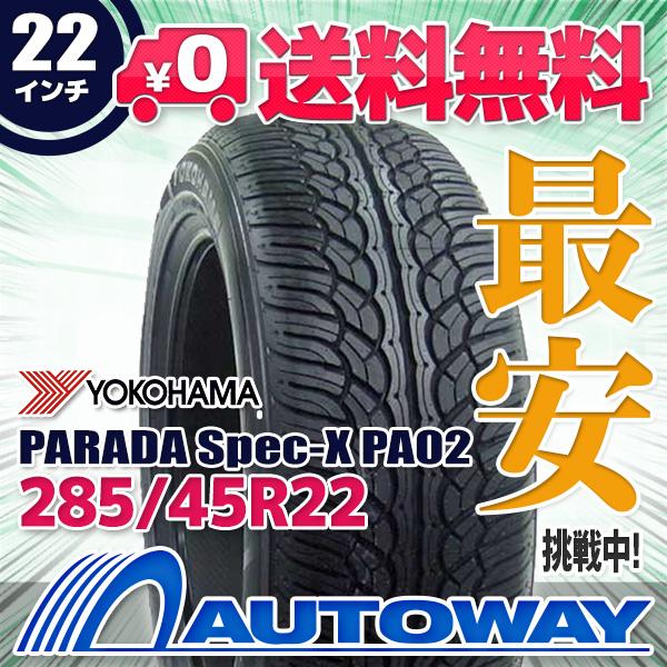YOKOHAMA (ヨコハマ) PARADA Spec-X PA02 285/45R22 【送料無料】 (285/45/22 285-45-22 285/45-22) サマータイヤ 夏タイヤ 単品 22インチ