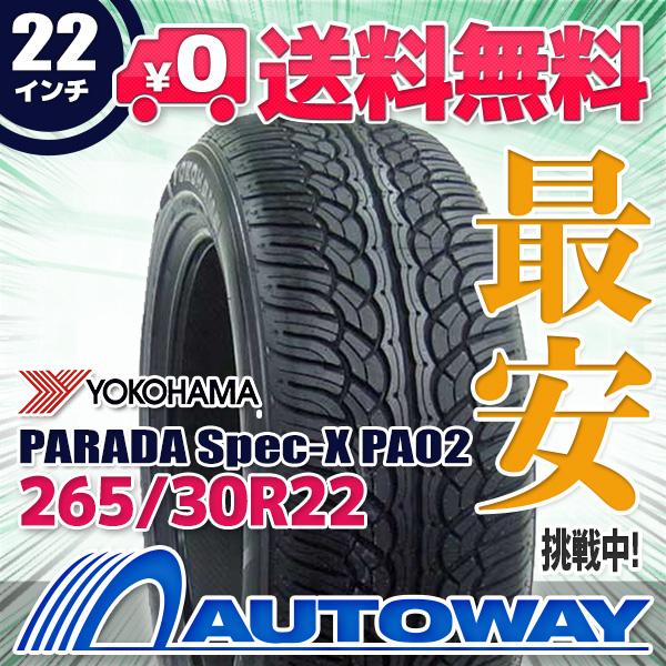 YOKOHAMA (ヨコハマ) PARADA Spec-X PA02 265/30R22 【送料無料】 (265/30/22 265-30-22 265/30-22) サマータイヤ 夏タイヤ 単品 22インチ
