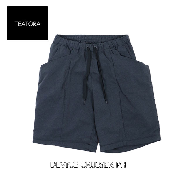 TEATORA テアトラ DEVICE CRUISER PH デバイス クルーザー PHショーツ ショートパンツ 短パン シルク ナイロン パッカブル